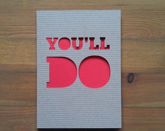 Papercut Valentine's Card: You'll Do