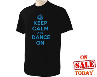 Keer Calm and DANCE ON T-Shirt Pick color of shirt and text . Dancer, ballet,