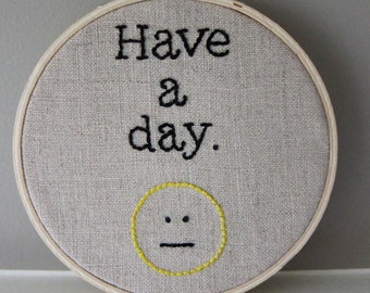 "Hand-Embroidered 4"" Hoop Art Black/Yellow ""Have a Day"" Saying on Natural Unbleached Linen"