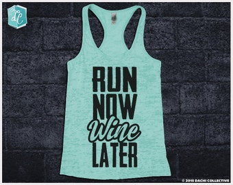 Run Now Wine Later Tank. Fitness Tank Top. Marathon Racerback. Workout Shirt. Inspirational Motivational. Running Racerback Tank Top.