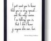 I Just Want You To Know that you're very special, The Perks of Being a Wallflower Quote Print