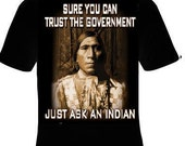 sure you can trust the government just ask an indian t shirt tee shirts native american indian
