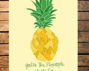 You're The Pineapple Of My Eye Digital Print