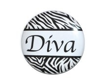 Diva with zebra background 2 1/4 inch button with pin back