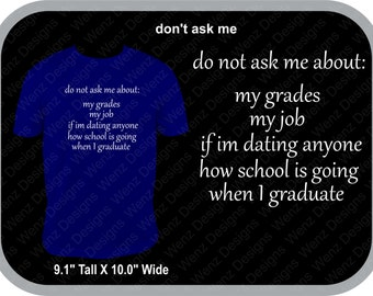 Do Not Ask Me T-Shirt