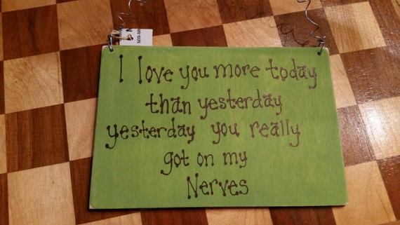 """I Love You More Today Than Yesterday: Items Similar To Sign Ready To Hang Reads """"I Love You More"""