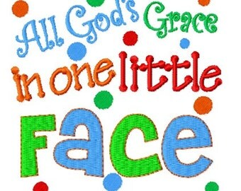 All God's Grace in One Little Face - Machine Embroidery Design - 4x4 & 5x7