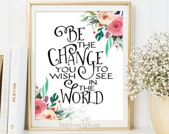 Wall art  Inspirational Print Be The Change You Wish To See In The World Wall Decor Typography Poster Modern Art digital typography 189