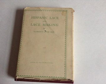 Book, Hispanic Lace and Lace Making, Florence Lewis May, 1939, 1st edition