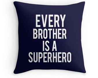 Every Brother is a Superhero Quote Throw Pillow Cover, Boys Room Decor, Boy Nursery Decor, Superhero Pillow