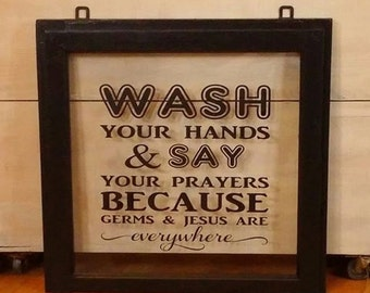 Wash your hands and say your prayers because germs and Jesus are everywhere. Wall decal.
