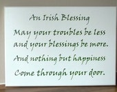 Irish Sign- Plaque- An Irish Blessing, May your troubles be less and your blessings be more, ST Patrick's Day Gift, Wedding ,Made In Ireland