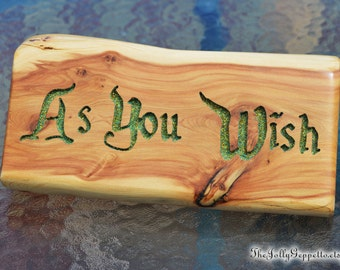 As You Wish, Princess Bride Inspired, Desk/Shelf décor, Desk Sign, Magic Words, Carved Wood, by The Jolly Geppetto