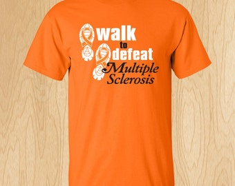 "Multiple Sclerosis ""Walk To Defeat"" T-shirt"