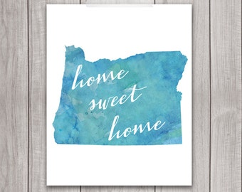 Oregon Art Printable - 8x10 Home Sweet Home, Oregon Print, Art Print, Home Decor, Printable Wall Art