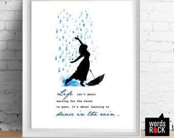 Life isn't about waiting for the storm to pass, it's about learning to dance in the rain Print. Women dancing Wall Art.