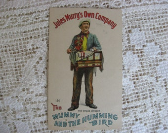 "Post Card, Organ Grinder, 1900s,Rare Collectable ""Jules Murry's Own Company in The Mummy and The Hummimgbird"", Antique Ephemera"