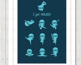 Ninja Poster, I got moves poster-  ready to print poster for home decor
