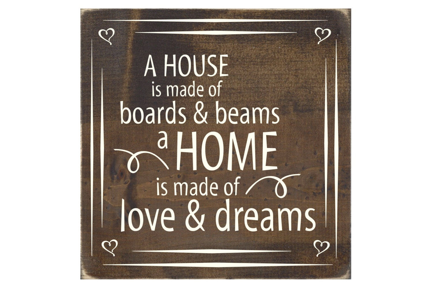 A House Is Made Of Boards And Beams A Home Is Made Of Love