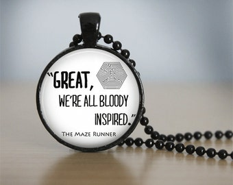 THE MAZE RUNNER Quote Pendant Necklace or Keychain