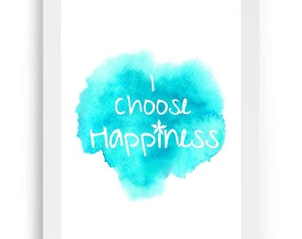 A3 I Choose Happiness print