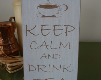 Keep Calm Sign, Keep Calm And Drink Tea Sign, Wooden Keep Calm Plaque, Gift for Her, Gift for Him