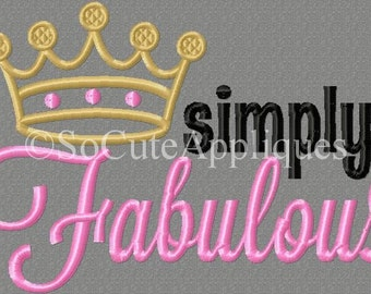 Embroidery design 5x7 4x4 simply Fabulous, crown embroidery, OTT, fashionista, pretty girl, new baby, socuteappliques, fabulous girl