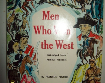 Vintage 1962 Men Who Won The West Children's Pioneer Paperback Book