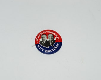 SALE  LBJ  Campaign button/Pin, pin back   Lyndon B. Johnson, Humphrey, 1960S Campaign for President Politics 60s Vietnam War on Poverty
