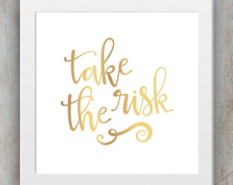 Take the Risk - Inspirational Quote Printable -  INSTANT DOWNLOAD