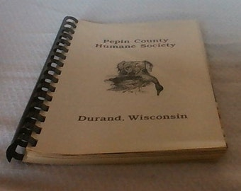 Pepin County Humane Society Cook Book 1985