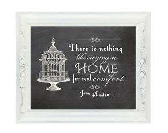 There Is Nothing Like Staying At Home For Real Comfort, 8x10 Printable, Chalkboard, shabby chic, vintage, Jane Austen, Quote, Emma Quote