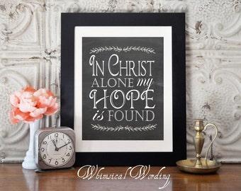 In Christ Alone My Hope Is Found, Chalkboard Print, 8x10 Printable, Hymn, Digital Print, Instant Download