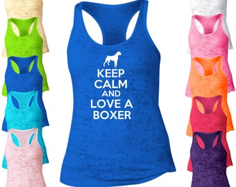 Keep Calm And Love A Boxer Dog Burnout Tank Top. Racerback Tank Top. Dog Tank Top. I Love My Pet Tank. I Love My Dog. Pet Lover. B552
