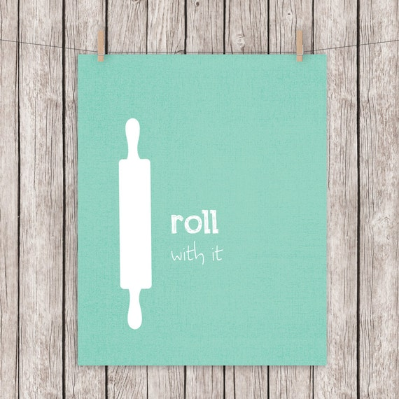 Kitchen Printable Art Roll With It Funny Art Print Quote