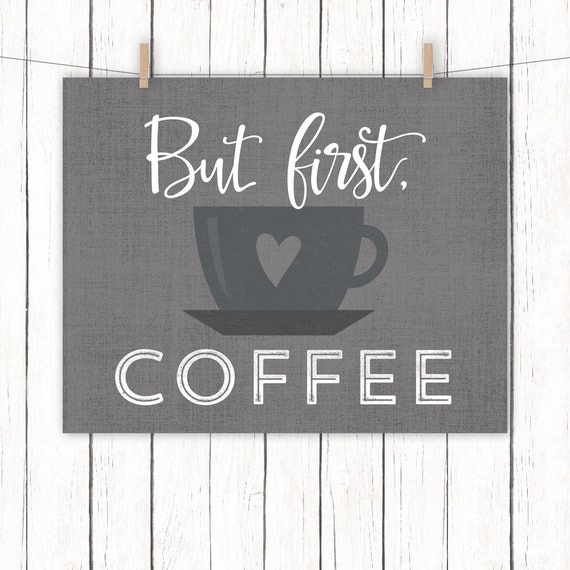 Free Printable Coffee Quotes: Coffee Printable Art But First Coffee Quote Gray Grey Kitchen