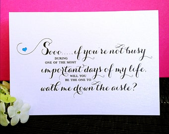 Will You Be The One To Walk Me Down The Aisle- Wedding Cards