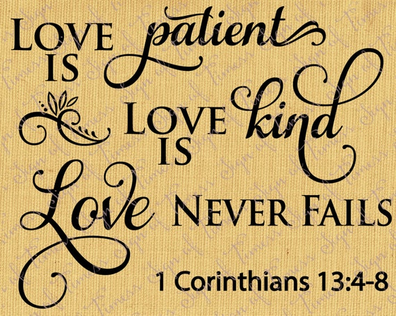 Love Is Patient Love Is Kind Corinthians 13:4-8 Valentine