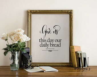 Instant 'Give us this day our daily bread' Matthew 6:11 Scripture Wall Art Print 8x10 Home Decor