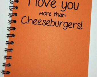 Journal, Writing Journal, I Love You more, Cheeseburgers, Spiral Notebook, Notebook, couple gift, Kraft, Love Notes, Boyfriend, Girlfriend
