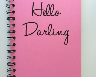 Journal, Hello Darling, Personalized Notebook, Personalized Journal, Darling, Writer, Notebook, Diary, Sketchbook, Friend Gift