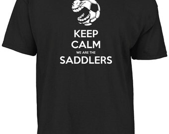 Walsall - Keep calm we are the Saddlers t- shirt