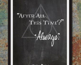 Harry Potter After All This Time Always - Albus Dumbledore - Geekery Posters, Geekery Art Decor Print, Geek, Wizard &Witch - Item #HP1