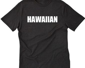 Hawaiian T-shirt Funny Hilarious Hawaiian Pidgin Hawaii Tee Shirt