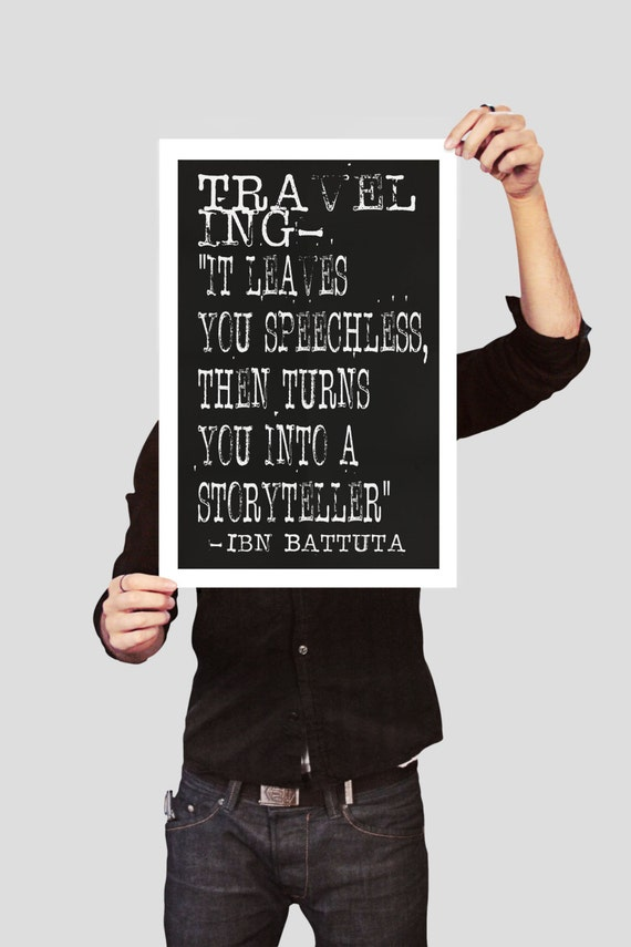 Ibn Battuta travel quote Traveling it by CountryHouseStudios