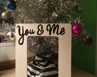 """You and Me Picture Frame Handmade 4""""x6"""" Customizable"""