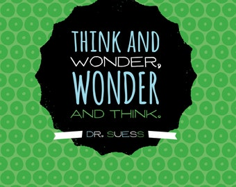 Think and Wonder, Wonder and Think Wall Art