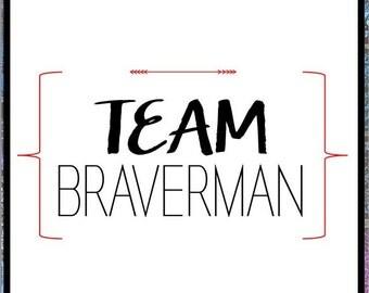 Parenthood Print: Team Braverman