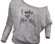 I woke up like this shirt. off the shoulder top. trendy plus size clothing. off the shoulder sweatshirt. graphic tees for women. missFITTE