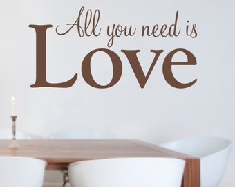 All you need is Love - Vinyl Wall Art Sticker / Decal - WA069X